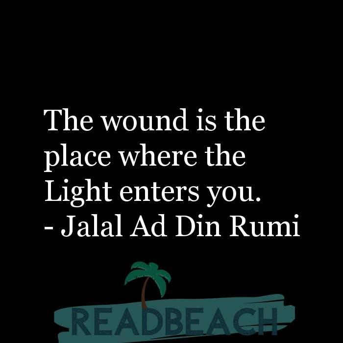 163 Quotes That Make You Think with Pictures 📸🖼️ - The wound is the place where the Light enters you.