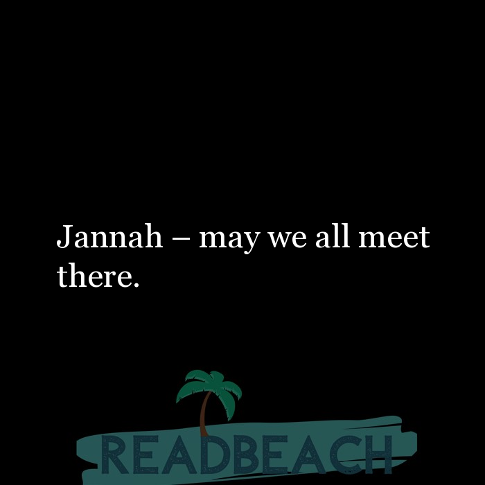 2 Meet Quotes - Jannah – may we all meet there.
