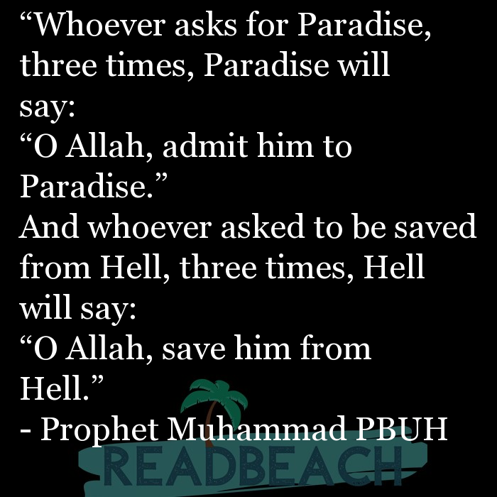"71 Hadith Quotes with Pictures 📸🖼️ - ""Whoever asks for Paradise, three times, Paradise will say: ""O Allah, admit"