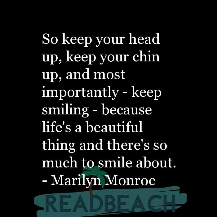 44 Smile Captions For Instagram with Pictures 📸🖼️ - So keep your head up, keep your chin up, and most importantly - k
