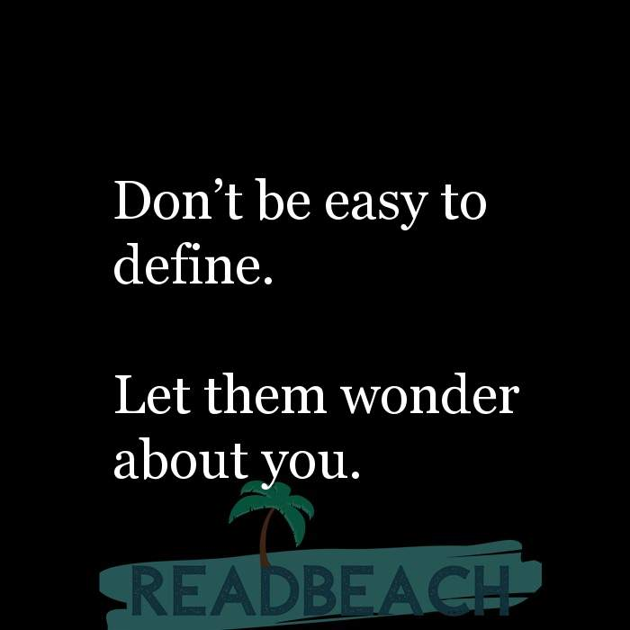3 Your Opinion Quotes with Pictures 📸🖼️ - Don't be easy to define. Let them wonder about you.