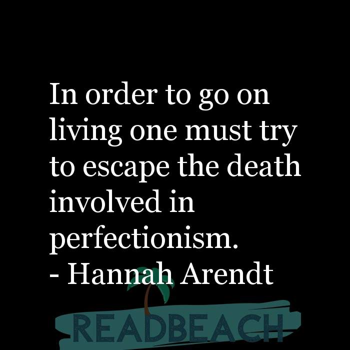 62 Eat Quotes with Pictures 📸🖼️ - In order to go on living one must try to escape the death involved in perfectionism