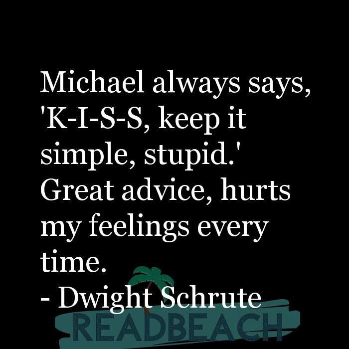 6 Stupid Quotes with Pictures 📸🖼️ - Michael always says, 'K-I-S-S, keep it simple, stupid.' Great advice, hurts my fe