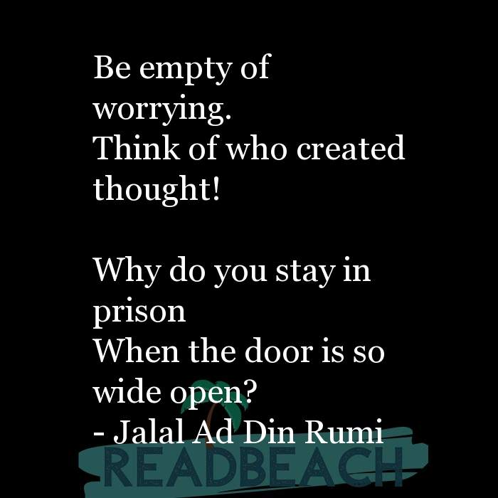36 Sad Love Quotes with Pictures 📸🖼️ - Be empty of worrying. Think of who created thought! Why do you stay in pri