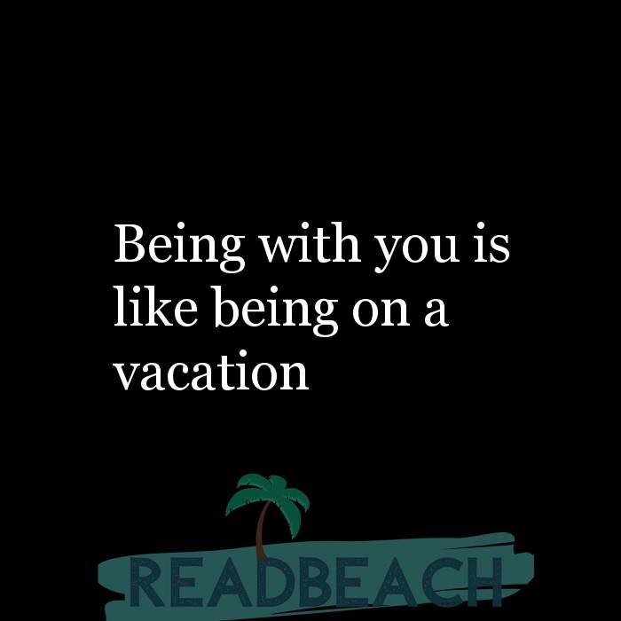8 Movie Love Quotes with Pictures 📸🖼️ - Being with you is like being on a vacation