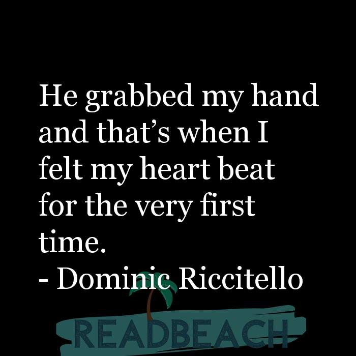 1 Romantic Quotes with Pictures 📸🖼️ - He grabbed my hand and that's when I felt my heart beat for the very first ti