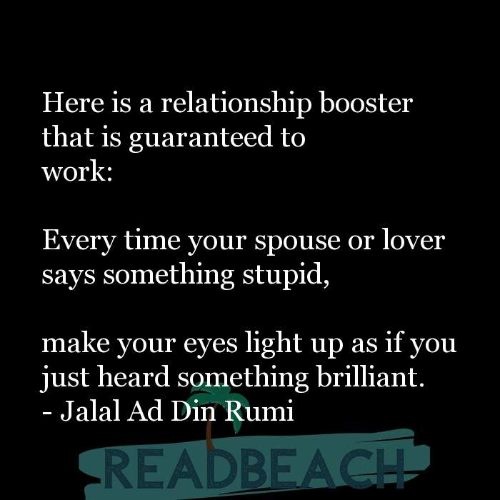 Love Quotes - Here is a relationship booster that is guaranteed to work: Every time your spouse or lover says something