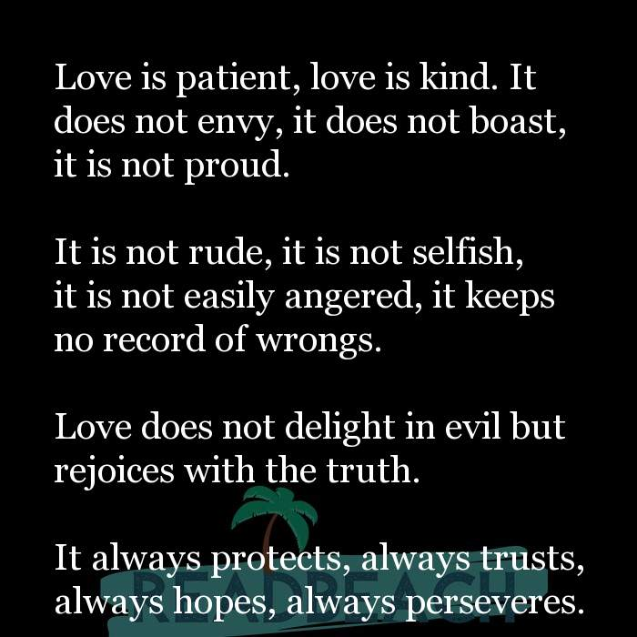 Love Quotes - Love is patient, love is kind. It does not envy, it does not boast, it is not proud. It is not rude, it is n
