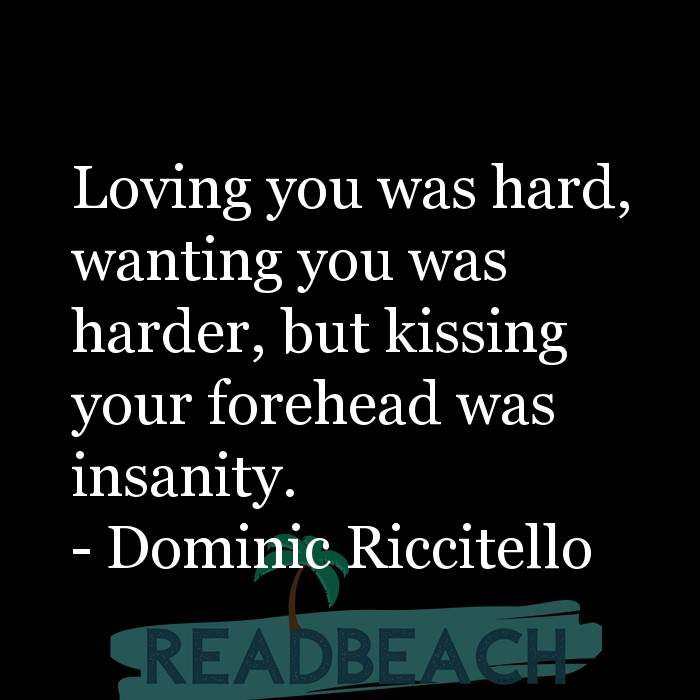 4 Unconditional Love Quotes with Pictures 📸🖼️ - Loving you was hard, wanting you was harder, but kissing your forehea