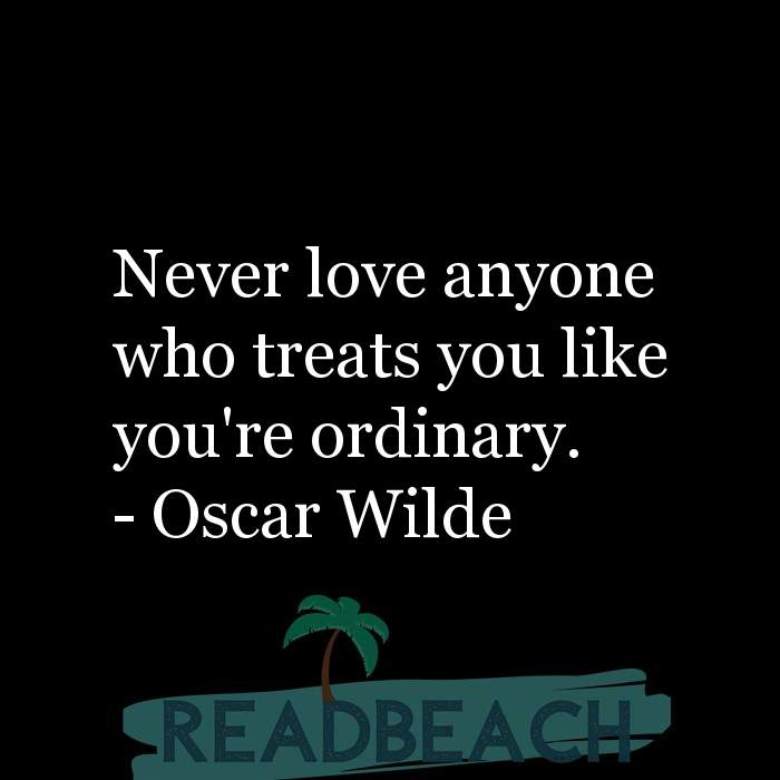 36 Sad Love Quotes with Pictures 📸🖼️ - Never love anyone who treats you like you're ordinary.