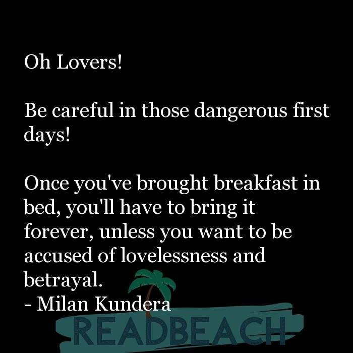 19 Expectations Quotes - Oh Lovers! Be careful in those dangerous first days! Once you've brought breakfast in bed, you