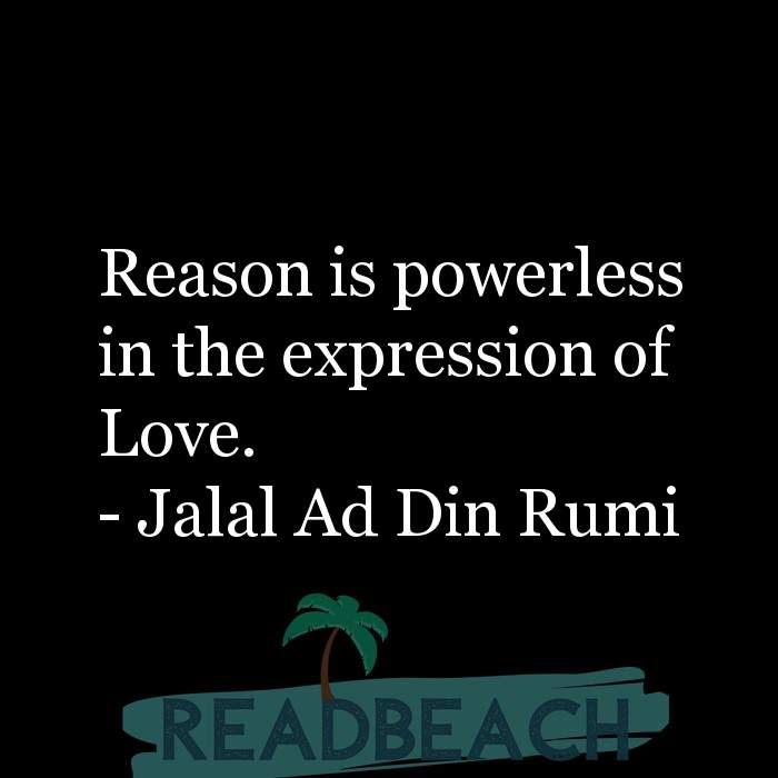 Love Quotes - Reason is powerless in the expression of Love.