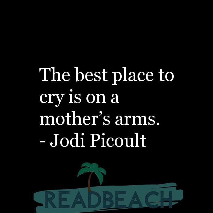 6 Crying Quotes with Pictures 📸 - The best place to cry is on a mother's arms.