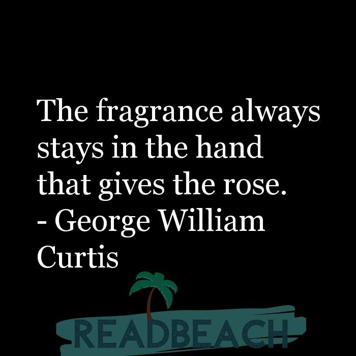 84 Instagram Quotes with Pictures 📸🖼️ - The fragrance always stays in the hand that gives the rose.