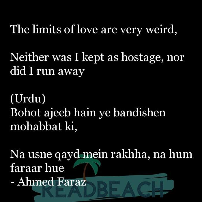Love Quotes - The limits of love are very weird, Neither was I kept as hostage, nor did I run away (Urdu) Bohot ajeeb