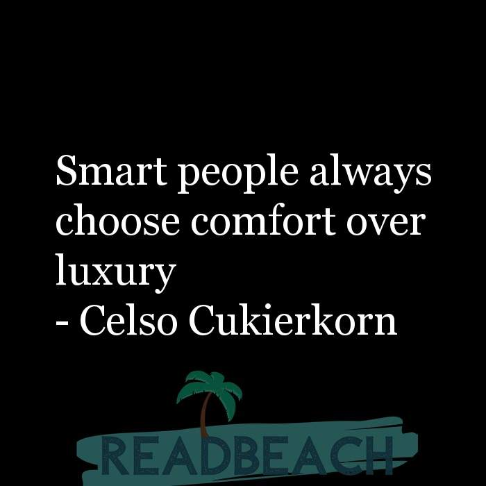 7 Comfortable Quotes with Pictures 📸🖼️ - Smart people always choose comfort over luxury