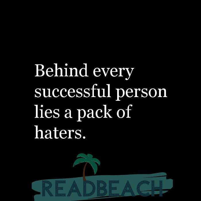 43 Eve Quotes with Pictures 📸🖼️ - Behind every successful person lies a pack of haters.