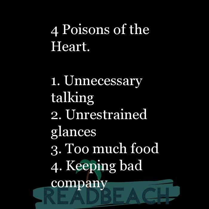 62 Eat Quotes with Pictures 📸🖼️ - 4 Poisons of the Heart. 1. Unnecessary talking 2. Unrestrained glances 3. Too