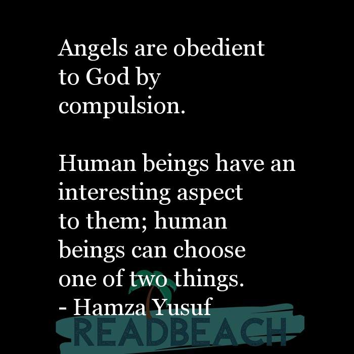 8 Human Behavior Quotes - Angels are obedient to God by compulsion. Human beings have an interesting aspect to them; huma