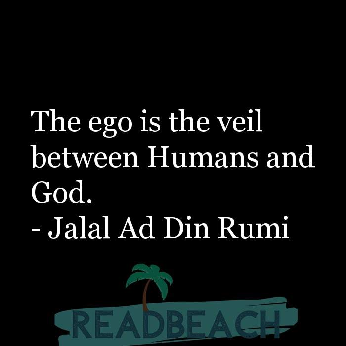 9 Ego Quotes - The ego is the veil between Humans and God.