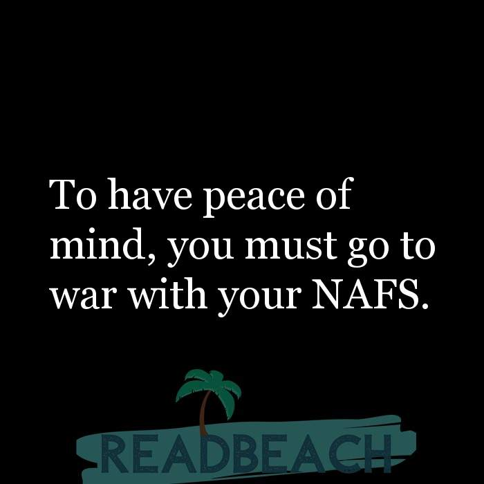 18 War Quotes with Pictures 📸🖼️ - To have peace of mind, you must go to war with your NAFS.