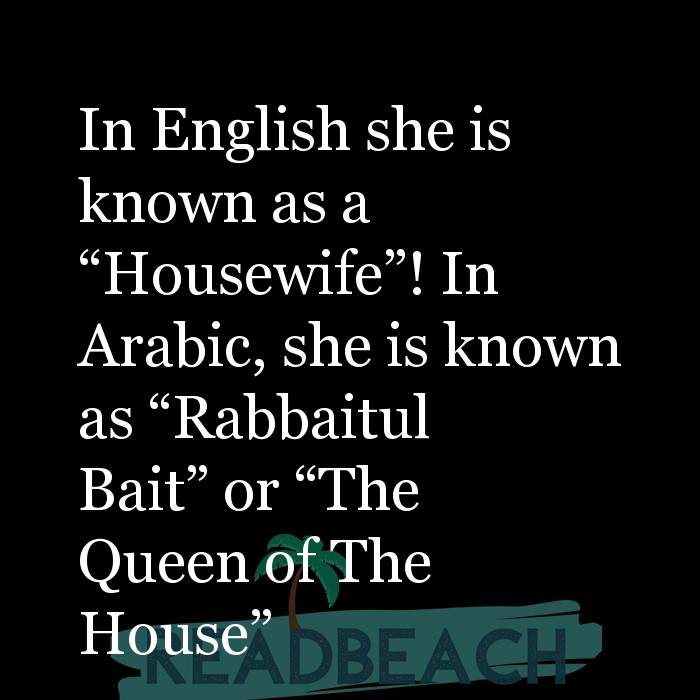 16 Nikah Quotes with Pictures 📸🖼️ - In English she is known as a ?Housewife?! In Arabic, she is known as ?Rabbaitul B