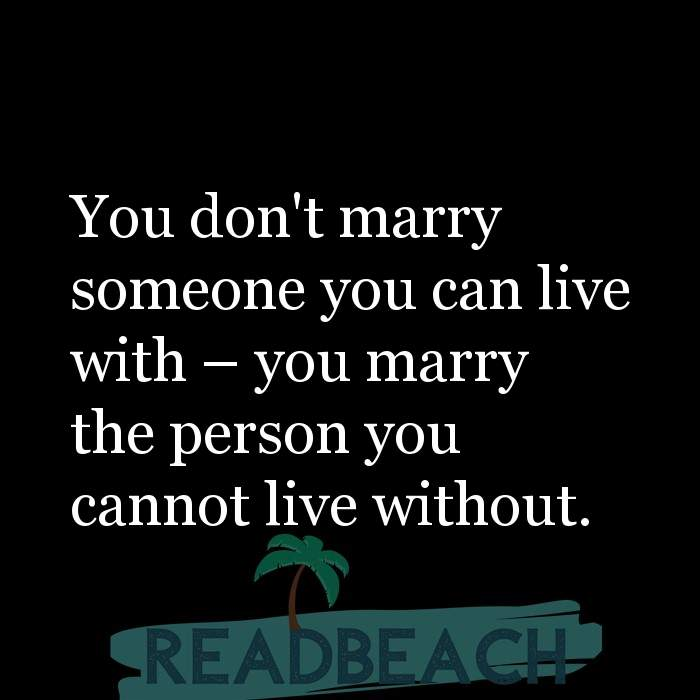 16 Nikah Quotes with Pictures 📸🖼️ - You don't marry someone you can live with ? you marry the person you cannot live