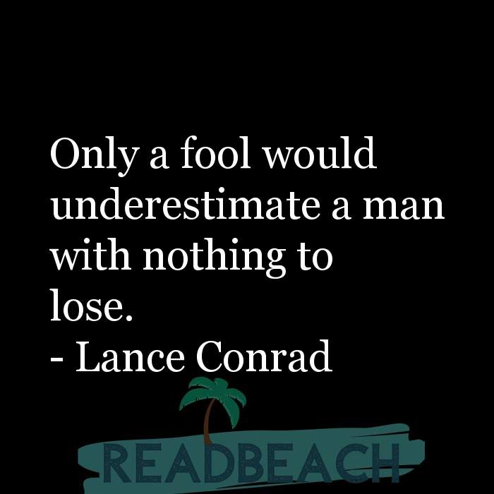 43 Eve Quotes with Pictures 📸🖼️ - Only a fool would underestimate a man with nothing to lose.