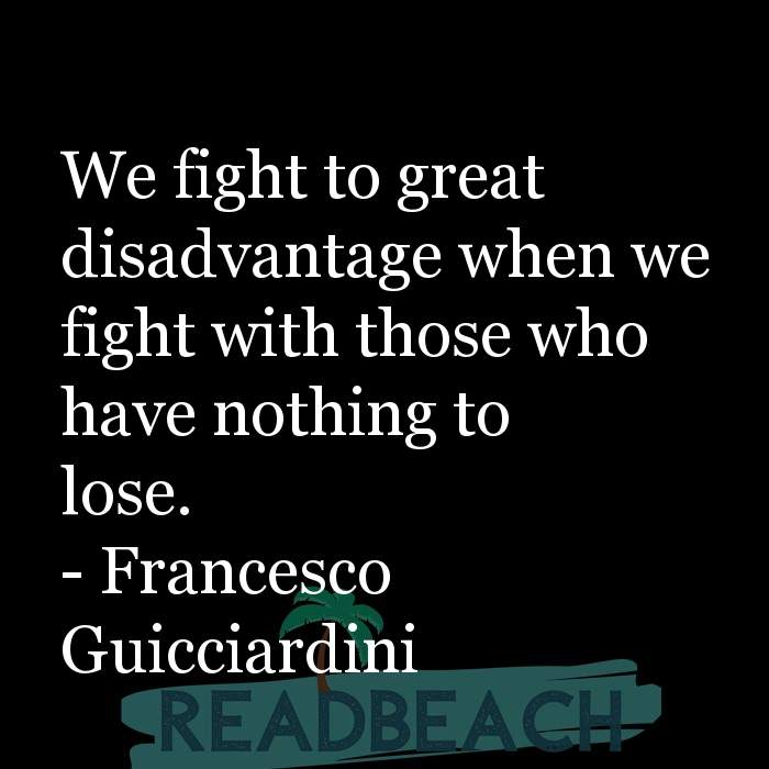 31 Nothing To Lose Quotes with Pictures 📸🖼️ - We fight to great disadvantage when we fight with those who have nothin