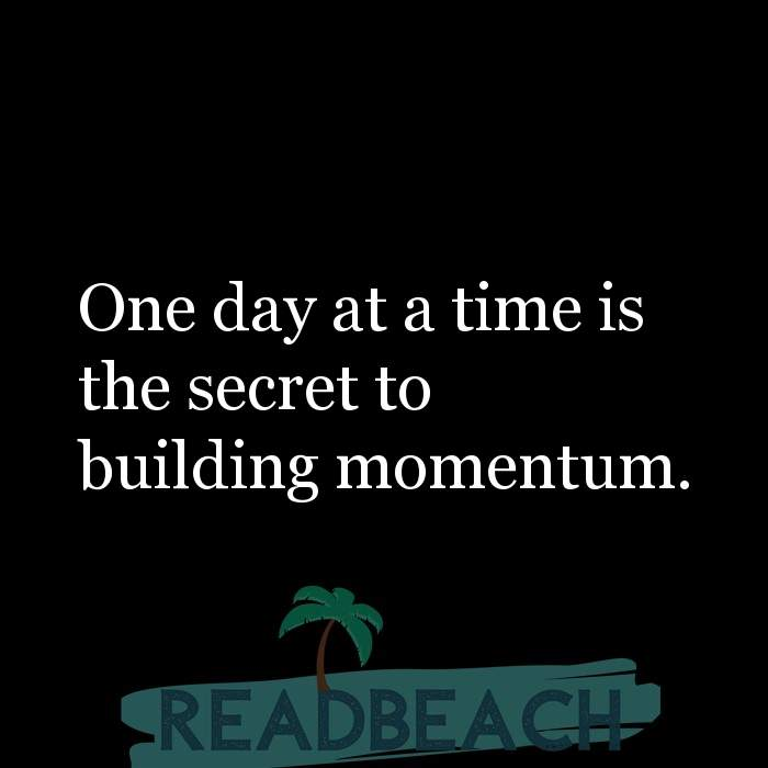 33 Time Quotes with Pictures 📸🖼️ - One day at a time is the secret to building momentum.