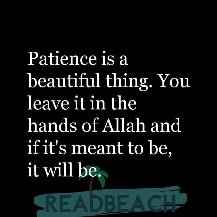 24 Sabar Quotes in English with Pictures 📸🖼️ - Patience is a beautiful thing. You leave it in the hands of Allah and