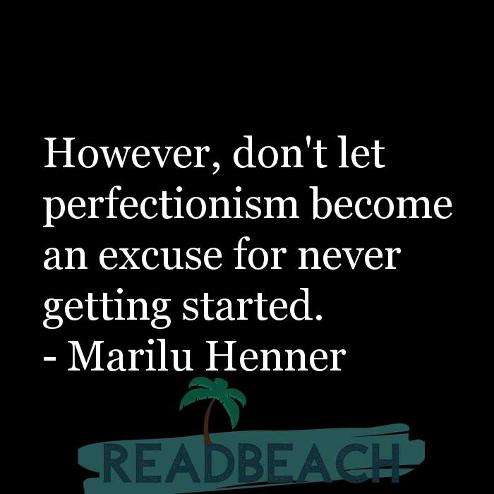 5 Get Started Quotes with Pictures 📸🖼️ - However, don't let perfectionism become an excuse for never getting started.