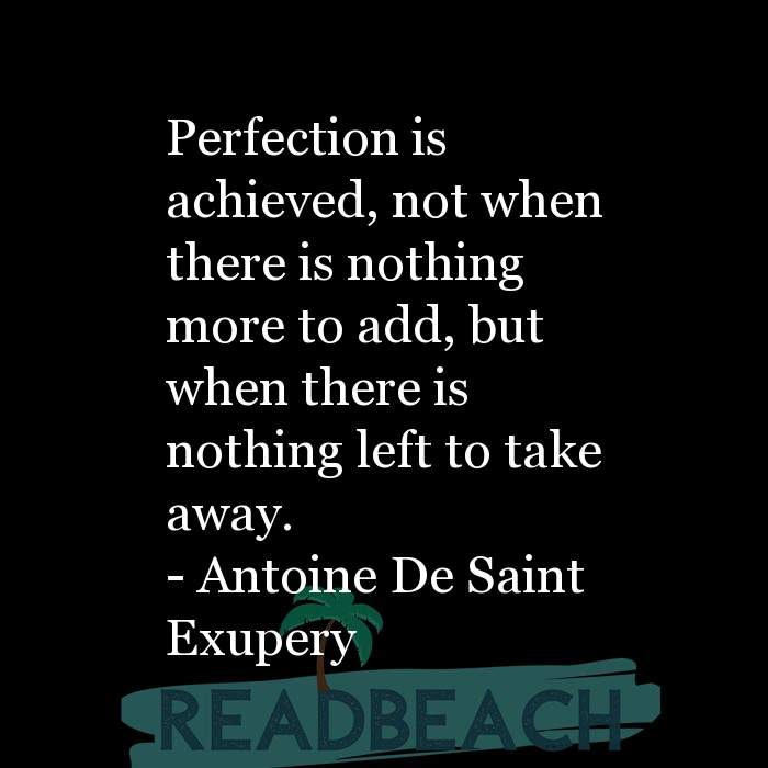16 Product Quotes with Pictures 📸🖼️ - Perfection is achieved, not when there is nothing more to add, but when there i