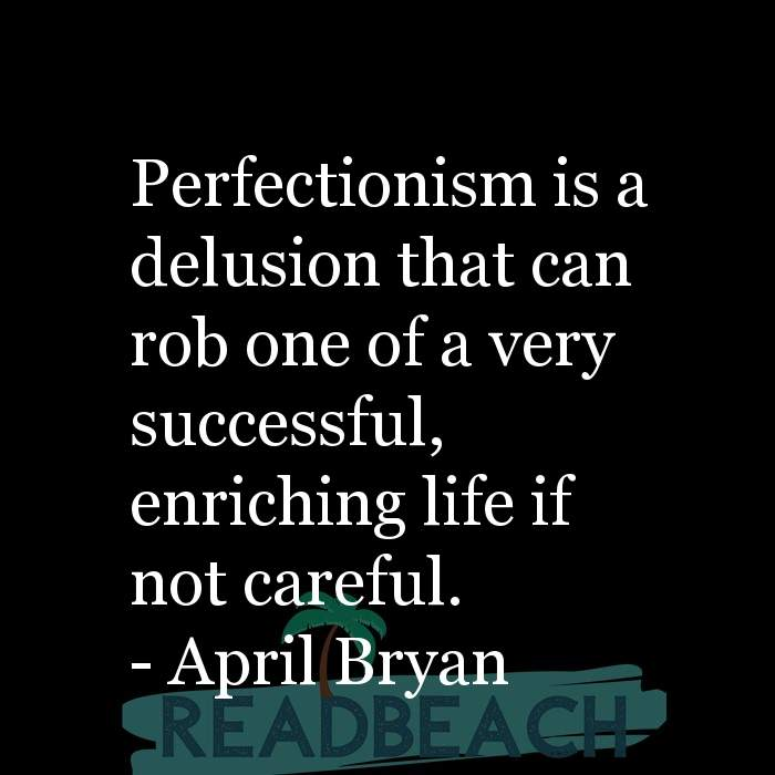 2 Delusional Quotes with Pictures 📸🖼️ - Perfectionism is a delusion that can rob one of a very successful, enriching