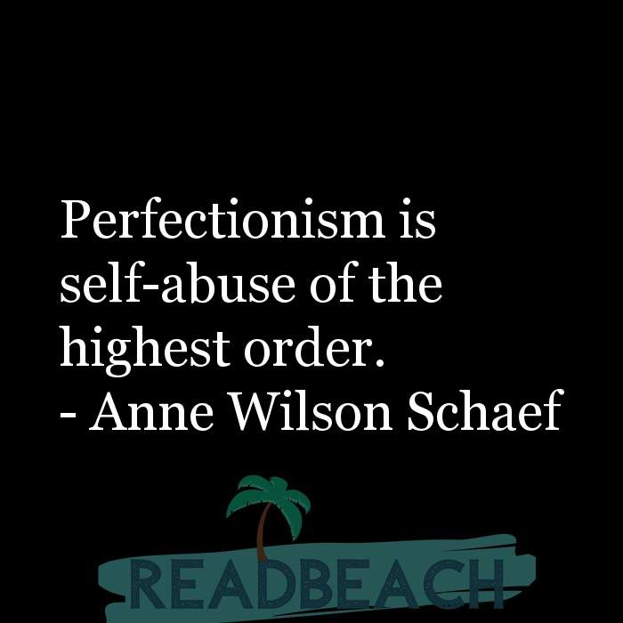 6 Abuse Quotes with Pictures 📸🖼️ - Perfectionism is self-abuse of the highest order.