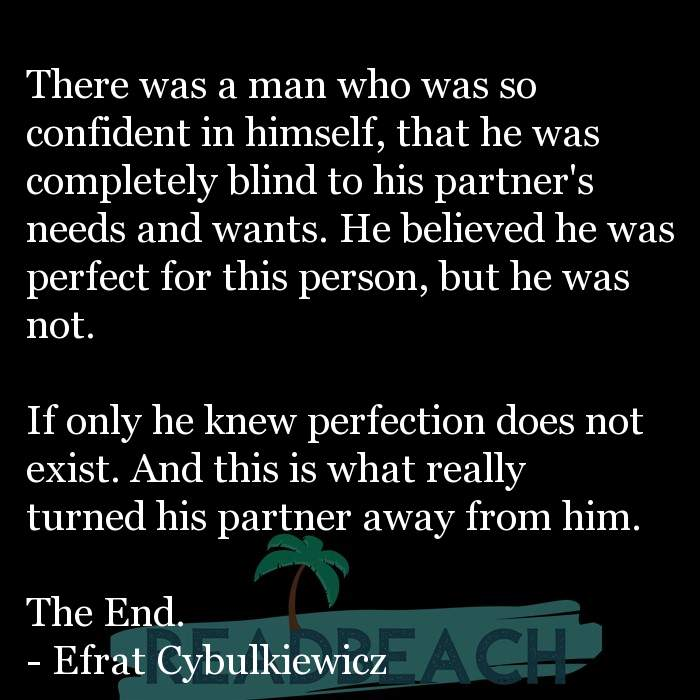 2 The End Quotes with Pictures 📸🖼️ - There was a man who was so confident in himself, that he was completely blind to