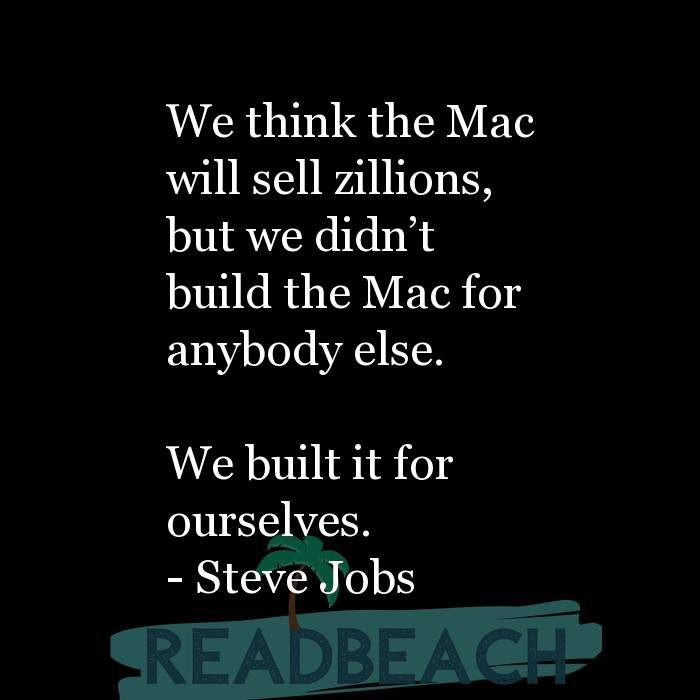 43 Eve Quotes with Pictures 📸🖼️ - We think the Mac will sell zillions, but we didn't build the Mac for anybody else