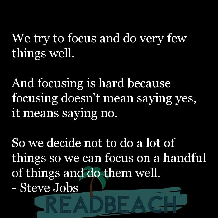5 Strategy Quotes with Pictures 📸🖼️ - We try to focus and do very few things well. And focusing is hard because fo