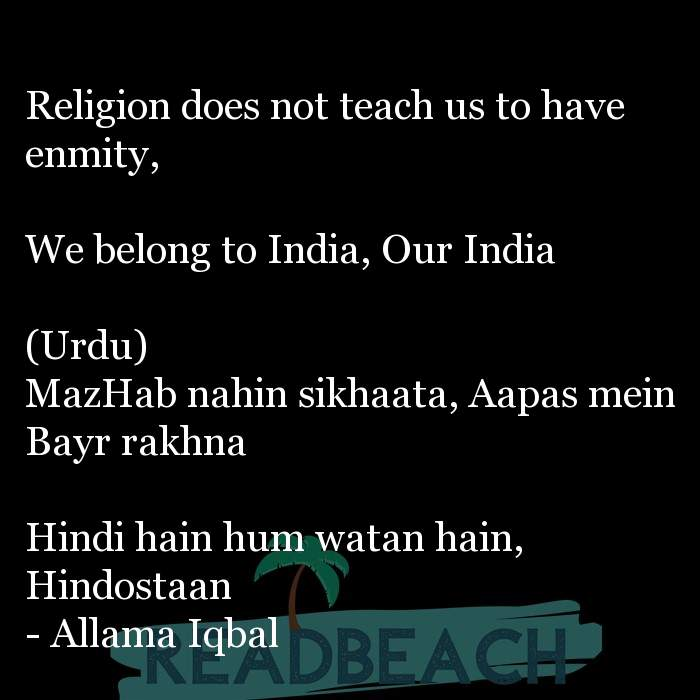 Allama Iqbal Quotes - Religion does not teach us to have enmity, We belong to India, Our India (Urdu) MazHab nahin sik