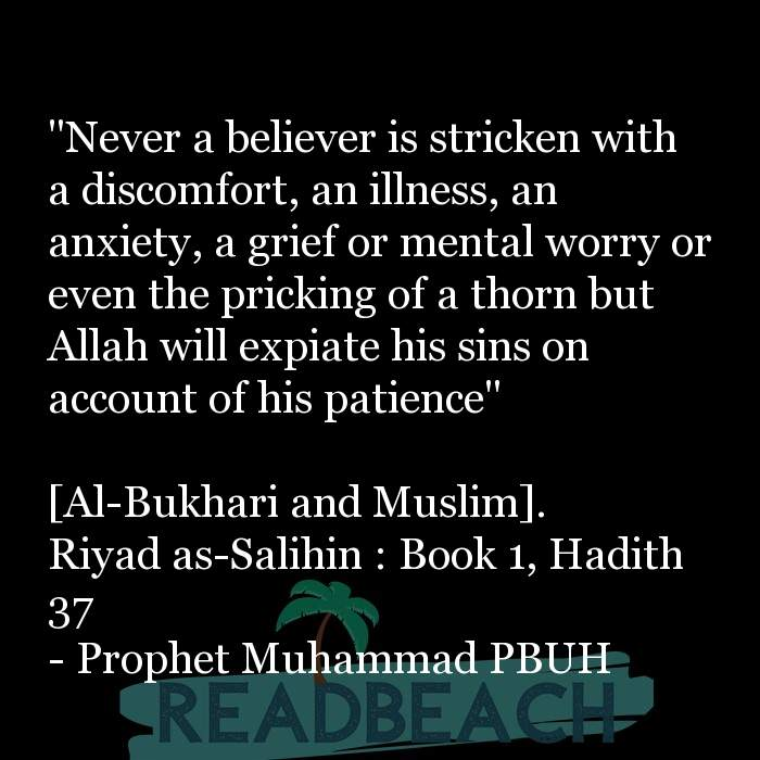 "71 Hadith Quotes with Pictures 📸🖼️ - ""Never a believer is stricken with a discomfort, an illness, an anxiety, a grief"