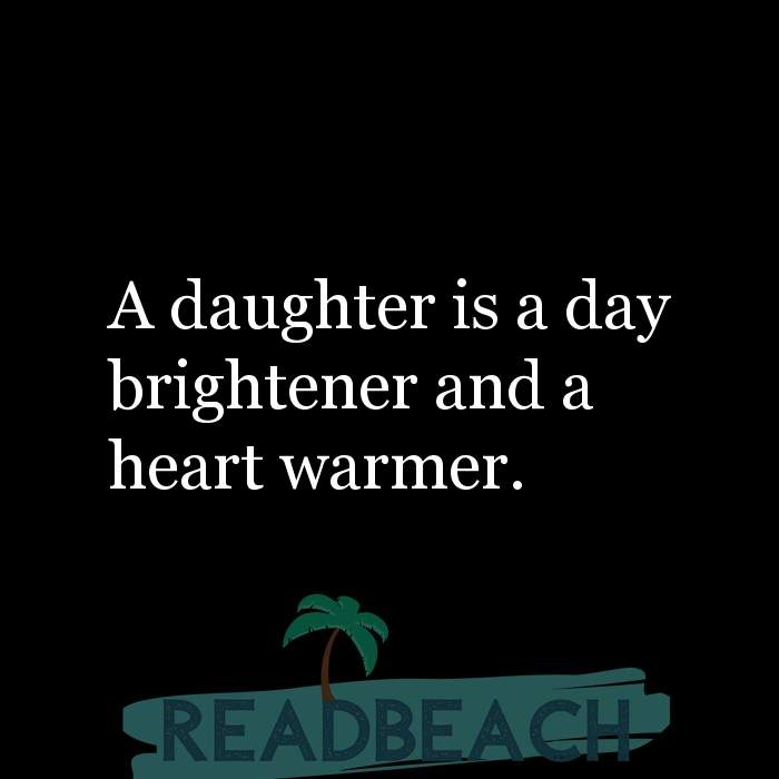 18 Daughter Quotes with Pictures 📸🖼️ - A daughter is a day brightener and a heart warmer.