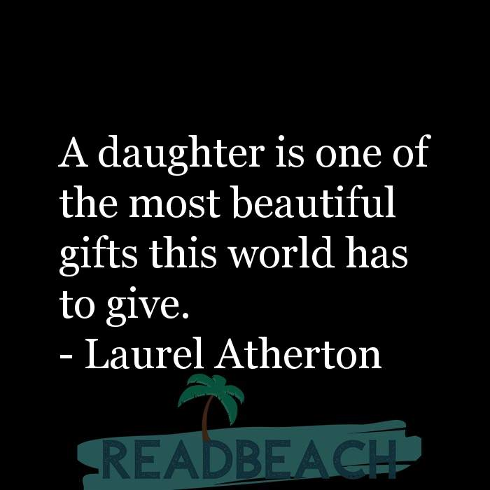 18 Daughter Quotes with Pictures 📸🖼️ - A daughter is one of the most beautiful gifts this world has to give.