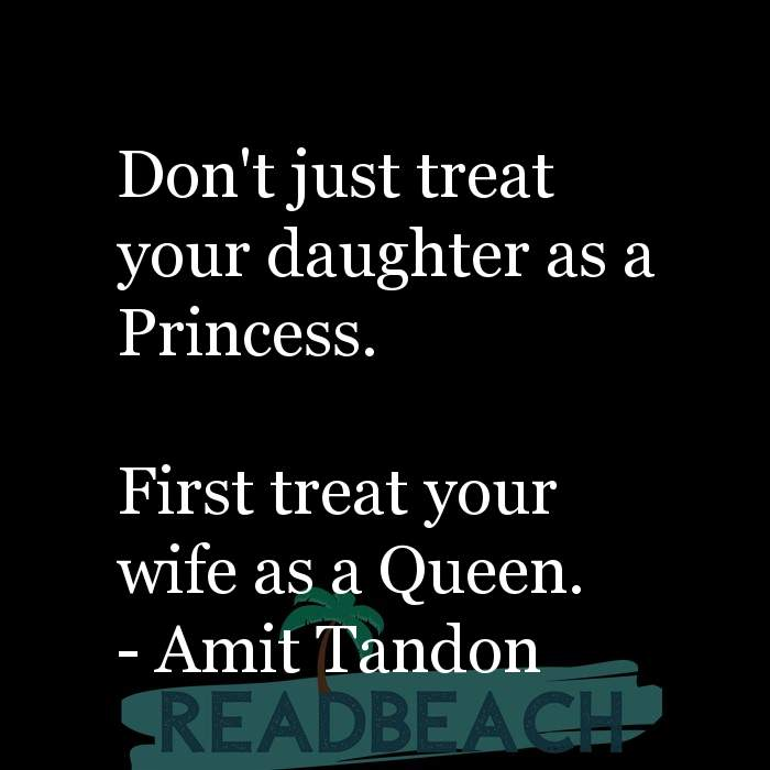 62 Eat Quotes with Pictures 📸🖼️ - Don't just treat your daughter as a Princess. First treat your wife as a Queen.