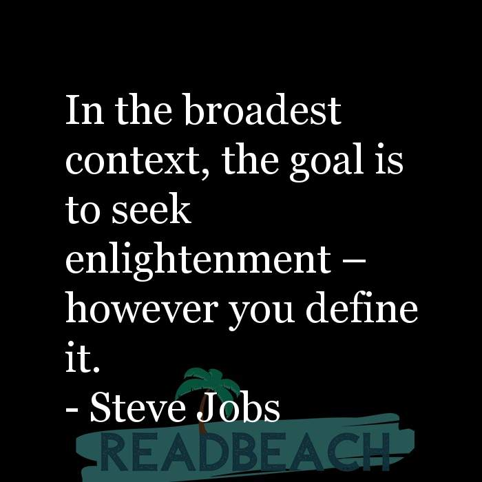 Spirituality Quotes - In the broadest context, the goal is to seek enlightenment – however you define it.