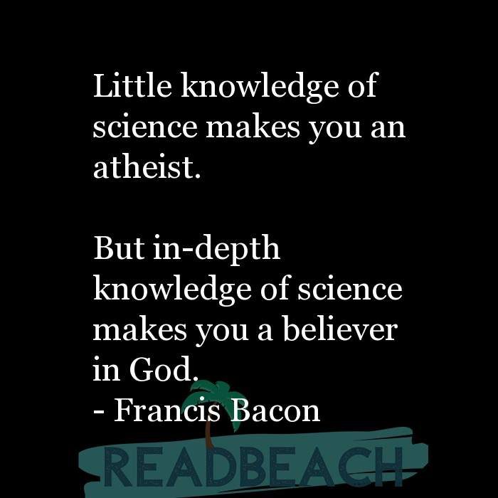 7 Knowledge Quotes with Pictures 📸🖼️ - Little knowledge of science makes you an atheist. But in-depth knowledge of