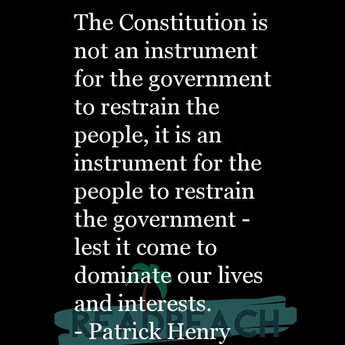 Political Quotes - The Constitution is not an instrument for the government to restrain the people, it is an instrument for t