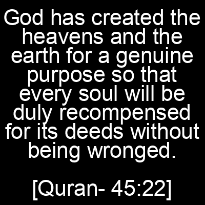 38 Quran Quotes with Pictures 📸🖼️ - God has created the heavens and the earth for a genuine purpose so that every sou