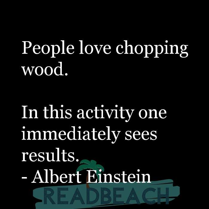 24 Sabar Quotes in English with Pictures 📸🖼️ - People love chopping wood. In this activity one immediately sees re