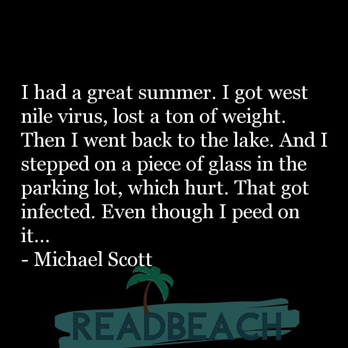 18 War Quotes with Pictures 📸🖼️ - I had a great summer. I got west nile virus, lost a ton of weight. Then I went back