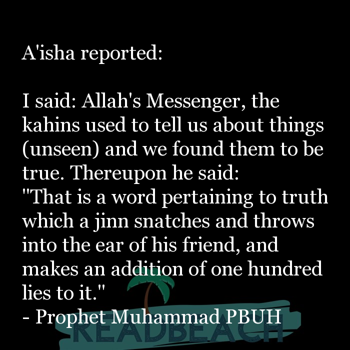2 Jinn Quotes with Pictures 📸🖼️ - A'isha reported: I said: Allah's Messenger, the kahins used to tell us about thi